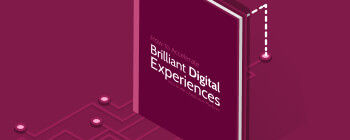 How to Create Brilliant Digital Experiences