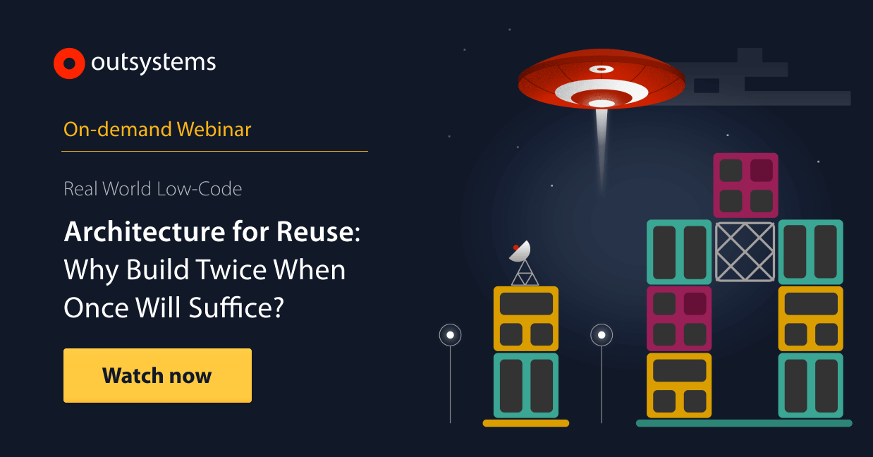 How to Architect for Reuse in OutSystems | OutSystems