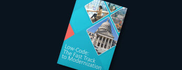 Low-Code:  The Fast Track to Modernization