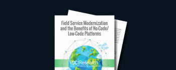 Field Service Modernization and the Benefits of No-Code/Low-Code Platforms