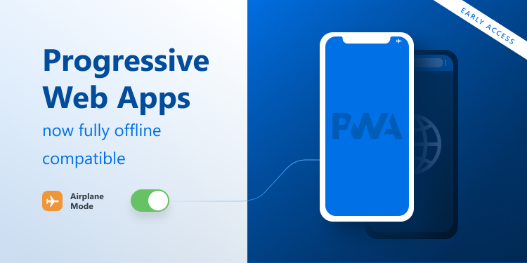 Progressive Web Applications now fully offline compatible