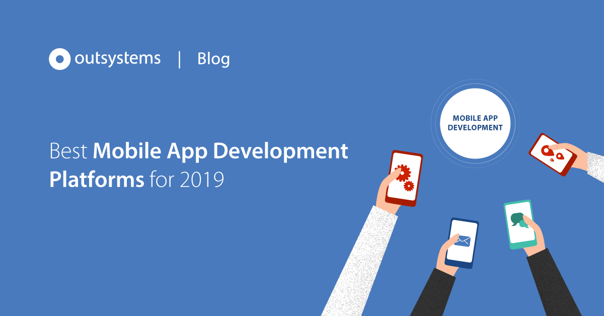 Best Mobile App Development Platforms for 2019