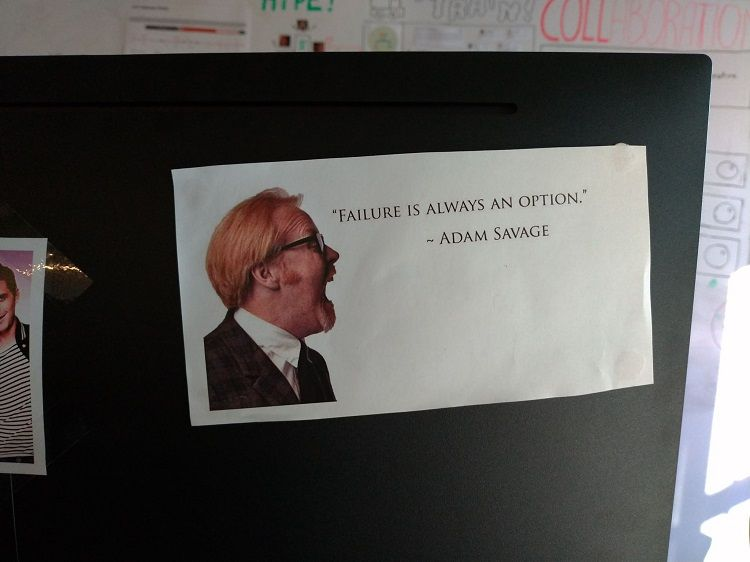 The quote I have taped to the back of my laptop.