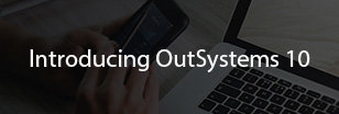 Introducing OutSystems 10